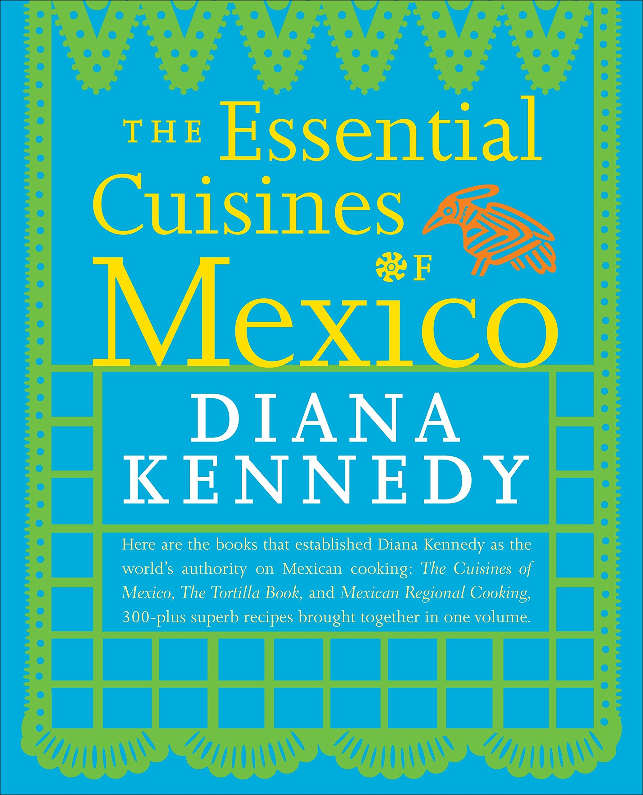 The Essential Cuisines of Mexico: Diana Kennedy: 9780307587725 ...