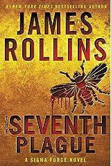 The Seventh Plague: A Sigma Force Novel (Sigma Force Novels Book 12) Kindle Edition