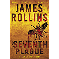 The Seventh Plague: A Sigma Force Novel (Sigma Force Novels Book 12)
