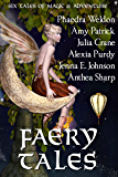 Faery Tales: Six Novellas of Magic and Adventure (Faery Worlds Book 2)
