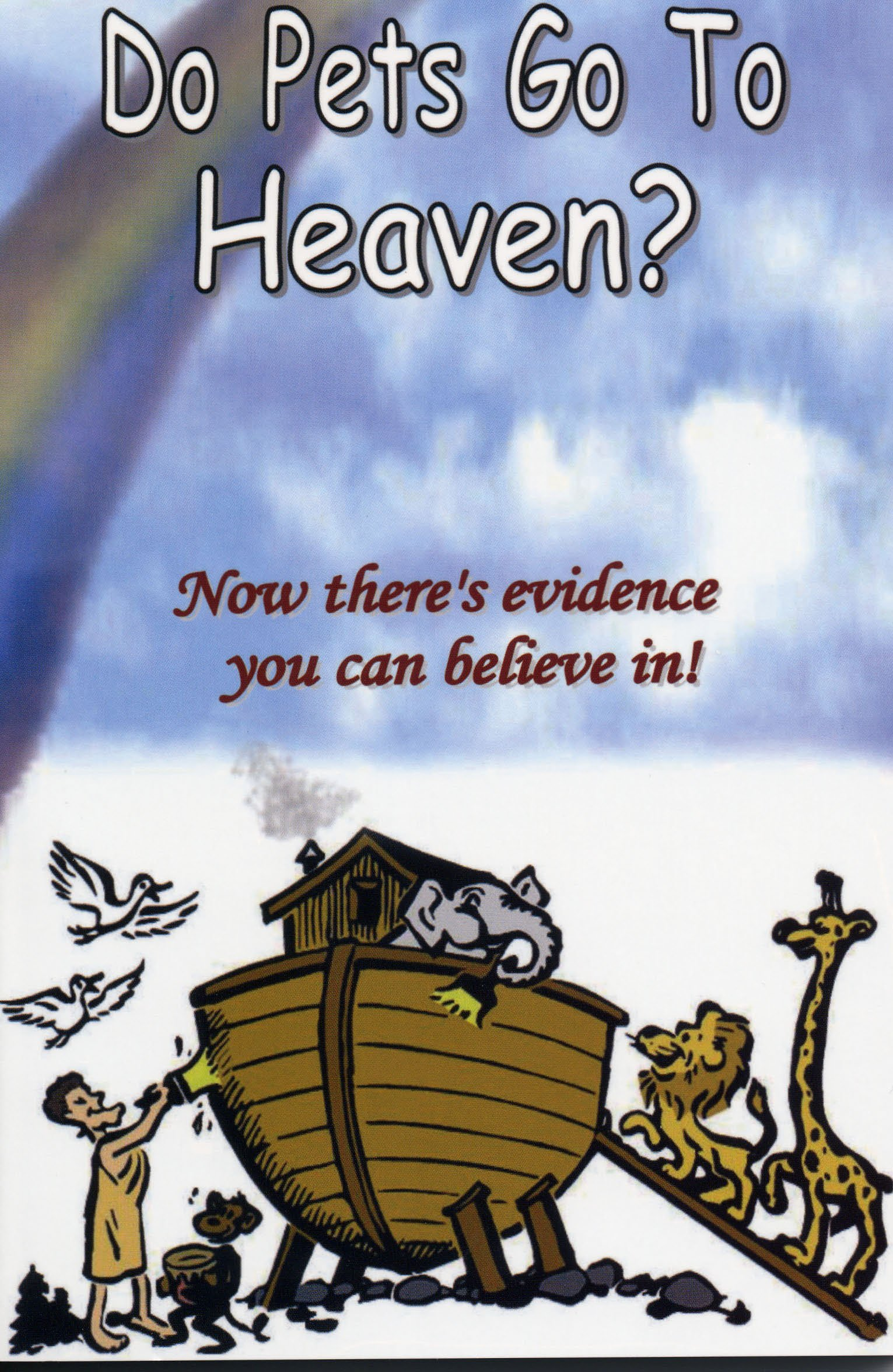 Do Pets Go To Heaven Now There S Evidence You Can Believe In Dennis Callen 9780975387627 Amazon Com Books