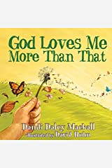 God Loves Me More Than That (Dandilion Rhymes) Hardcover