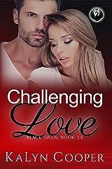 Challenging Love: Katlin & Alex Novella 3.5 (Black Swan series Book 6) Kindle Edition