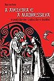 A Aveleira e a Madressilva. A Paixão de Tristão e Isolda