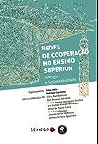 Redes de Cooperação no Ensino Superior: Sinergia e Sustentabilidade