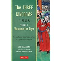The Three Kingdoms, Volume 3: Welcome the Tiger: The Epic Chinese Tale of Loyalty and War in a Dynamic New Translation…