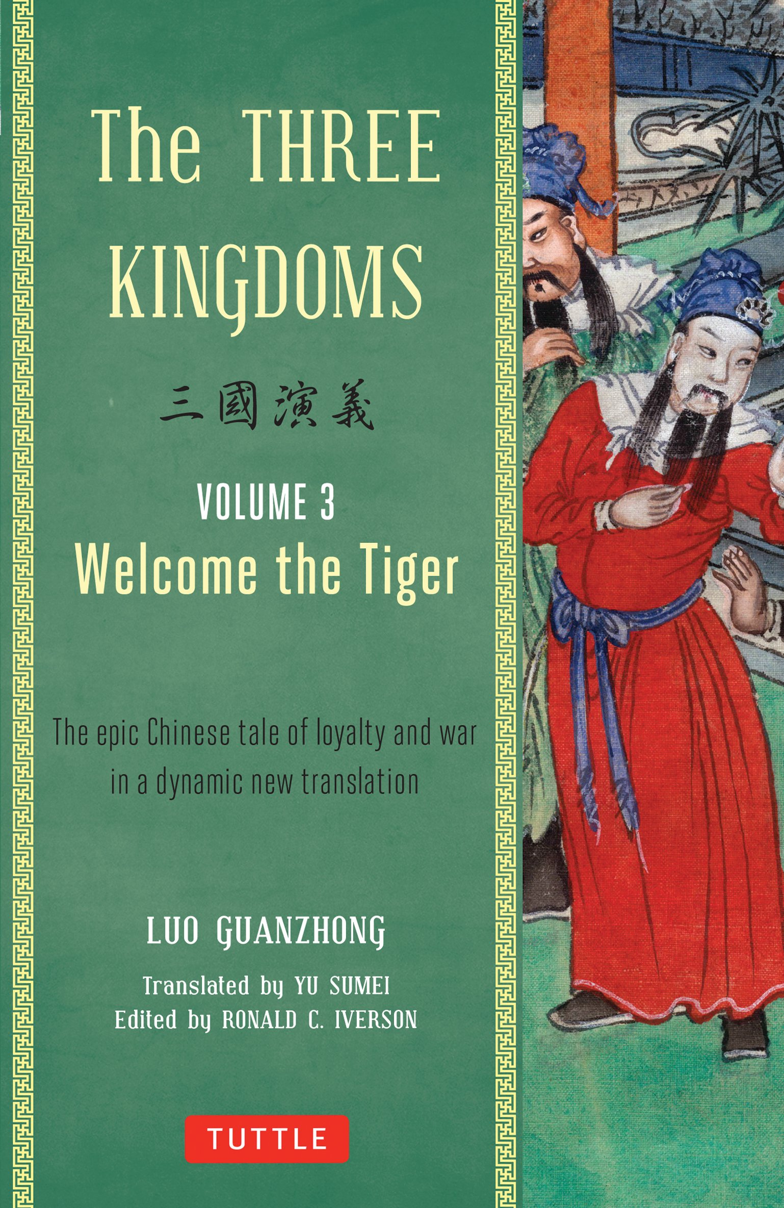 Download The Three Kingdoms, Volume 3: Welcome The Tiger: The Epic Chinese Tale of Loyalty and War in a Dynamic New Translation (with Footnotes) PDF