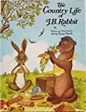 The Country Life of J. B. Rabbit