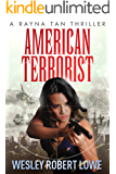 American Terrorist (The Rayna Tan Action Thrillers Book 1)