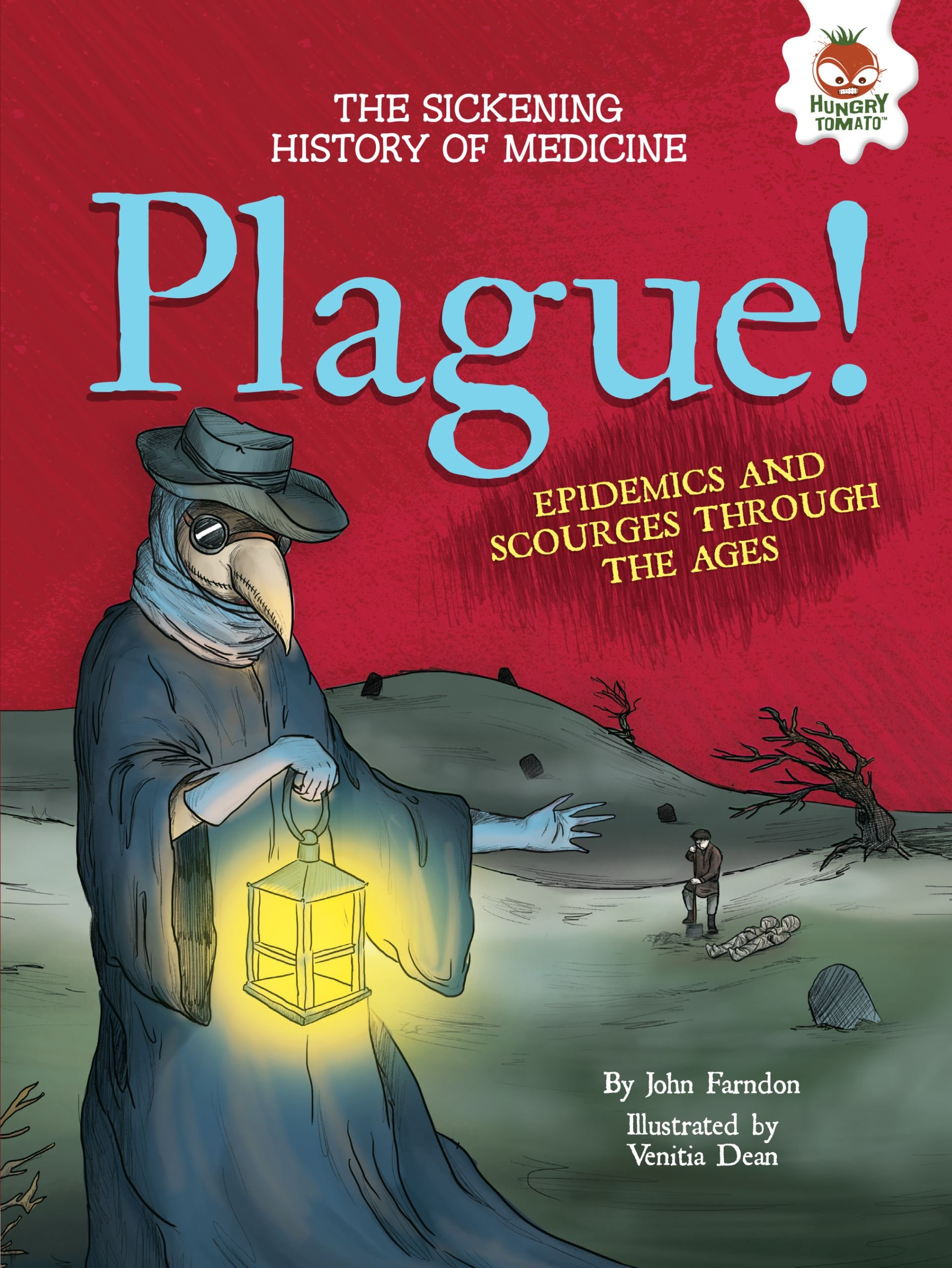 Download Plague!: Epidemics and Scourges Through the Ages (Sickening History of Medicine) pdf epub