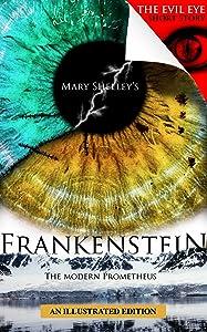 Frankenstein Illustrated: The Modern Prometheus