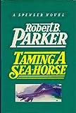 Taming a Sea Horse