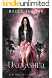 Unleashed: A Reverse Harem Urban Fantasy Romance (Dark Moon Shifters Book 1)