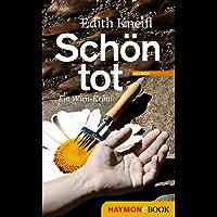 Schön tot: Ein Wien-Krimi (Katharina Kafka & Orlando-Krimis 1)