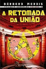 A retomada da União - Volume 3 (Trilogia Anômalos) eBook Kindle