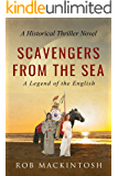Scavengers from the Sea: A Historical Thriller Novel (Legend of the English Book 1)