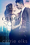 Canada Square (Love in London Book 3)