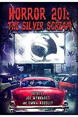 Horror 201: The Silver Scream Paperback