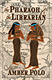 The Pharaoh and the Librarian