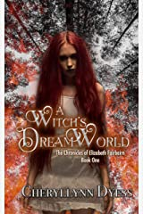 A Witch's Dream World (The Chronicles of Elizabeth Fairbairn Book 1) Kindle Edition