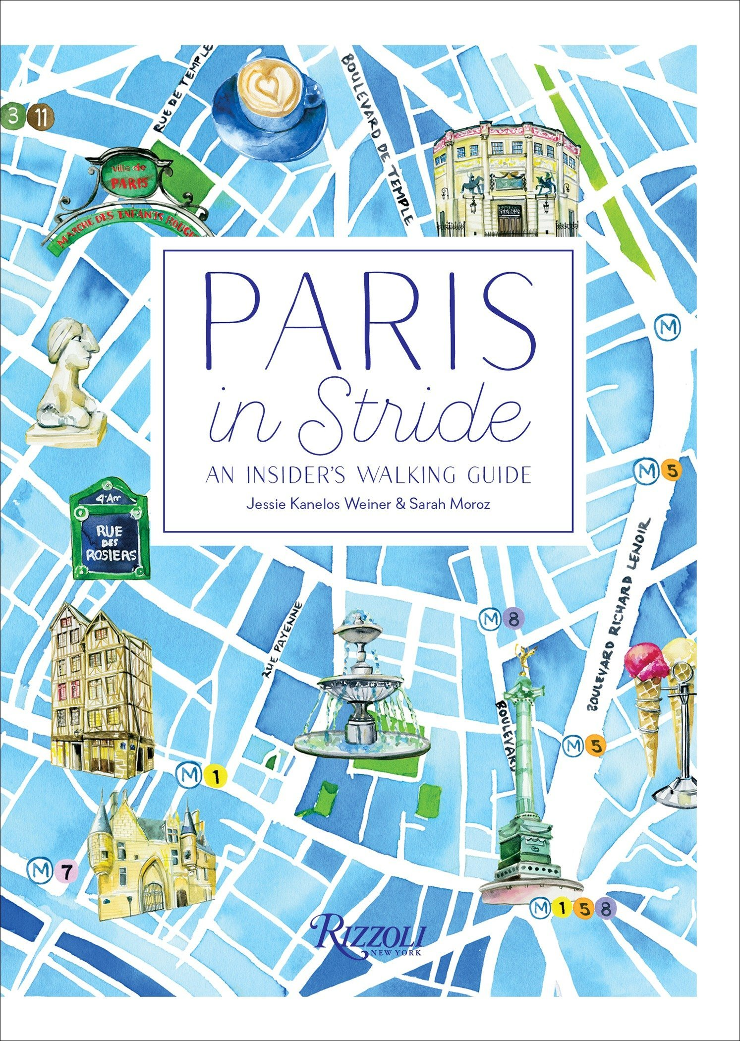 Paris in Stride: An Insider's Walking Guide by Rizzoli