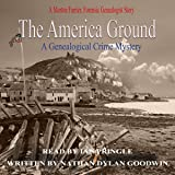 The America Ground: The Forensic Genealogist, Book 3