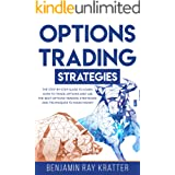 OPTIONS TRADING STRATEGIES: The STEP by STEP Guide to Use the Best Options Trading Strategies and Techniques to Make Money an