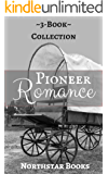 Romance: Pioneer Frontier Romance: Pioneer Romance (Western Christian Clean Romance Collection) (Historical Inspirational Pioneer Romance)