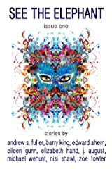 See the Elephant Magazine, Issue One Kindle Edition
