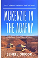 McKenzie In The Agafay (McKenzie Lopez Travel Adventure Book 1) Kindle Edition