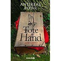 Tote Hand: Kriminalroman (Ein Wallner & Kreuthner Krimi, Band 8)