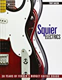 Squier Electrics: 30 Years of Fenders Budget Guitar Brand