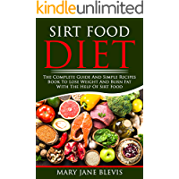 SIRT FOOD DIET: The complete guide and simple recipes book to lose weight and burn fat with the help of sirt food. This book will help you to activate the skinny gene and improve your life.