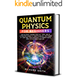 """Quantum Physics for Beginners: Mind-Blowing Theories Such as """"How Law of Attraction Works"""" & """"How to Unlock the Power of…"""