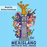 Mexislang: The Key to Understanding What the Hell
