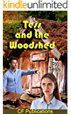 Tess and the Woodshed: A young woman learns valuable (but painful) lesssons (English Edition)