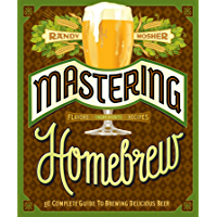 Mastering Homebrew: The Complete Guide to Brewing Delicious Beer (English Edition)