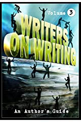 Writers on Writing Vol.3: An Author's Guide Kindle Edition
