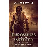 Chronicles of the Infected: Those They Betrayed