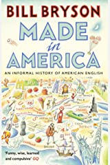 Made In America: An Informal History of American English (Bryson) Kindle Edition