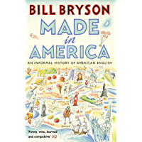 Made In America: An Informal History of American English (Bryson) (English Edition)