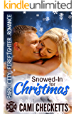 Snowed-In for Christmas (Cami's Park City Firefighter Romance Book 4)