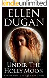 Under The Holly Moon (Legacy Of Magick Series, Book 5)