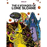 The 6 Voyages of Lone Sloane (The Philippe Druillet Library)