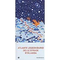 Atlante leggendario delle strade d'Islanda