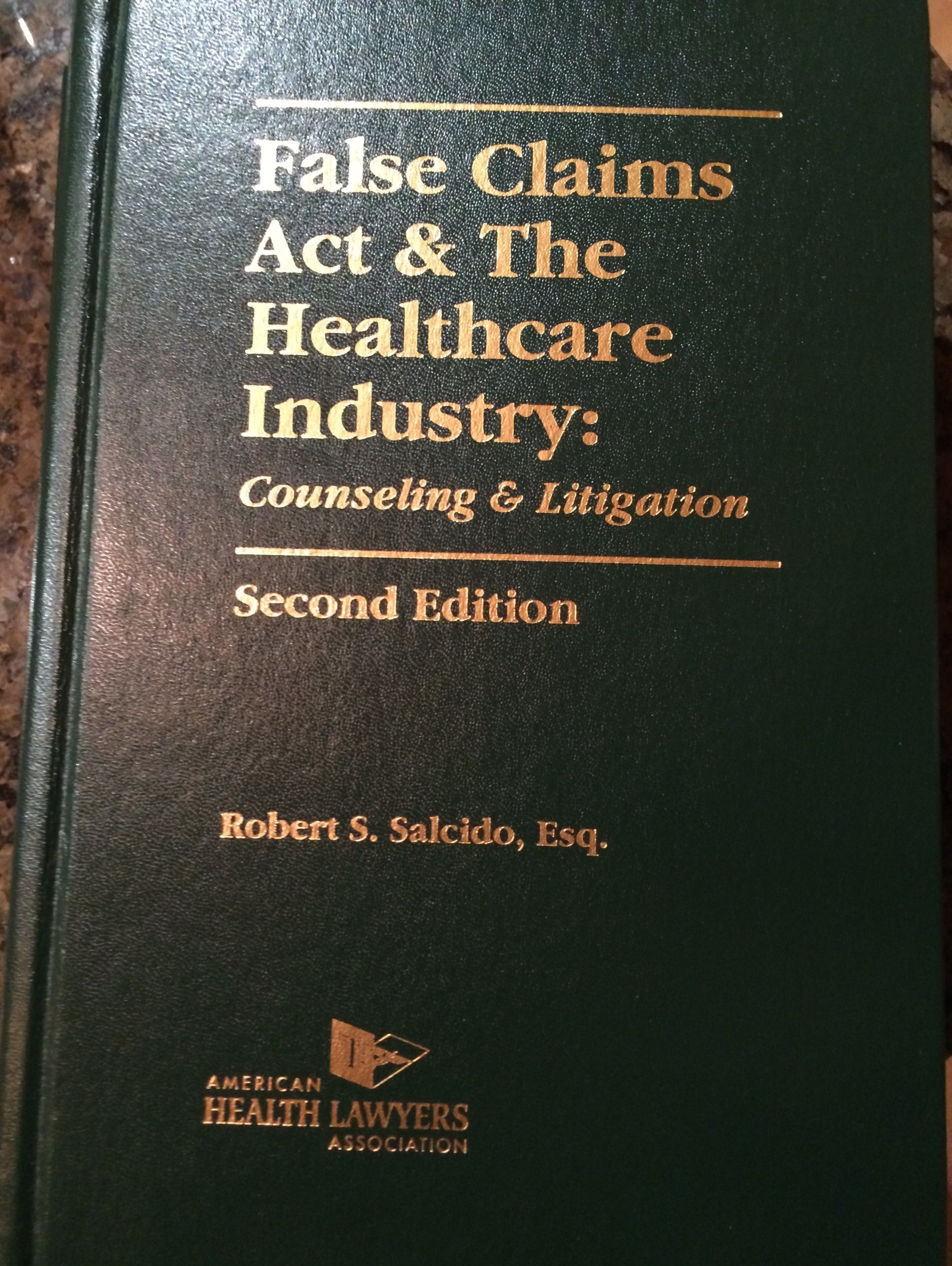 False Claims ACT & the Healthcare Industry: Counseling & Litigation pdf