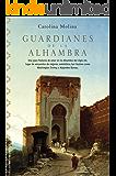 Guardianes de la Alhambra (Novela Historica (roca))