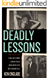 Deadly Lessons: A Trial That Stunned a Nation. A Killer Whose Motive is the Most Shocking of All. (English Edition)