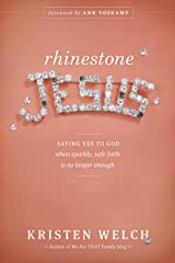 Rhinestone Jesus: Saying Yes to God When Sparkly, Safe Faith Is No Longer Enough Kindle Edition