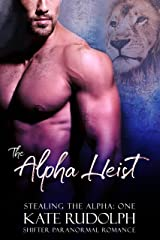 The Alpha Heist: a Shifter Paranormal Romance (Stealing the Alpha Book 1) Kindle Edition